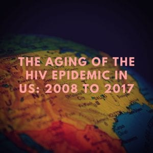 The Aging of the HIV Epidemic: 2008–2017